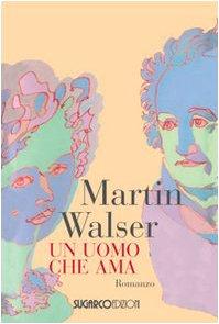 Walser un uomo che ama